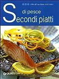 Secondi piatti di pesce. Ediz. illustrata