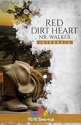 Red Dirt Heart - L'intégrale (MM) par Nr Walker