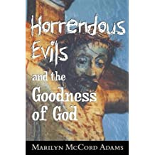 Horrendous Evils and the Goodness of God (Cornell Studies in the Philosophy of Religion)