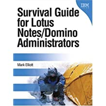 Survival Guide for Lotus Notes and Domino Administrators by Mark Elliott (2009-03-11)