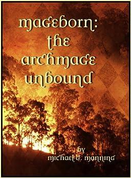 The Archmage Unbound (Mageborn Book 3) (English Edition) von [Manning, Michael G.]