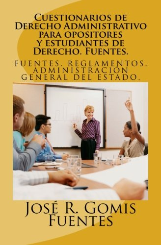 Cuestionarios de Derecho Administrativo para opositores y estudiantes de Derecho. Fuentes.: Tests de Derecho Administrativo: Volume 1