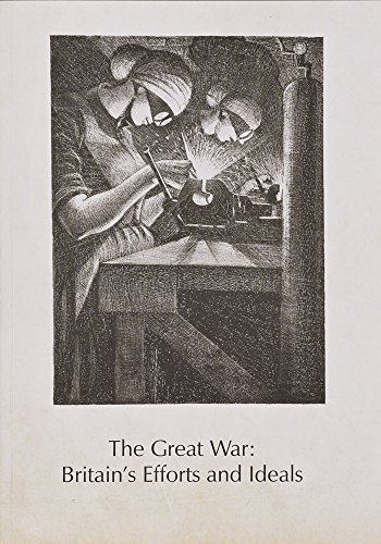 The Great War: Britain's Efforts and Ideals