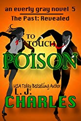 To Touch Poison (Book 5 - Everly Gray Series) (The Everly Gray Adventures) (English Edition)
