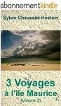 3 Voyages � l'�le Maurice (Volume 2)