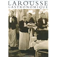 Larousse Gastronomique: The World's Greatest Cookery Encyclopedia