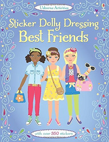 Sticker Dolly Dressing Best Friends by Lucy Bowman (2014-10-01) (Sticker Dolly 2014)