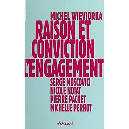 Raison et Conviction : L'Engagement (Le penser-vivre)