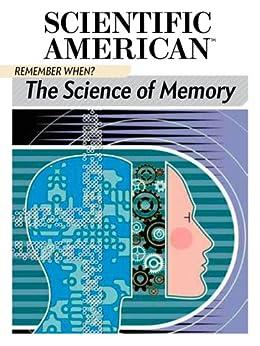 Remember When?: The Science of Memory von [Scientific American Editors]