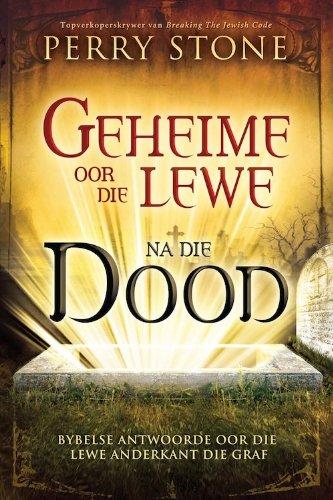Geheime oor die lewe na die dood (Afrikaans Edition)