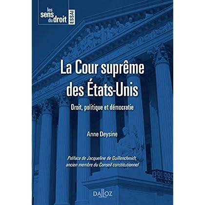 La Cour suprême des États-Unis - 1ère édition: Droit, politique et démocratie