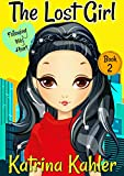 The Lost Girl - Book 2: Following My Heart: Books for Girls Aged 9-12