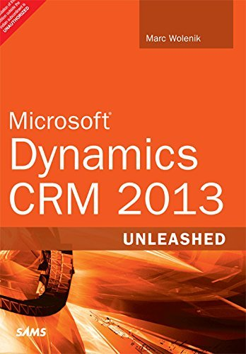 Microsoft - Dynamics CRM 2013 : Unleashed by Marc Wolenik (2014-07-31) (Microsoft Dynamics 2014)