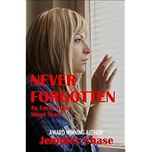 Never Forgotten (An Emily Stone Short Story)