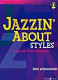 Jazzin' about Styles: Piano/Keyboard, Grade 2-4 [With CD (Audio)]