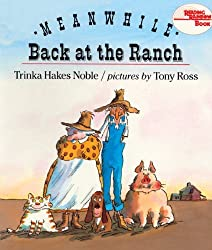 Meanwhile, Back At The Ranch (Turtleback School & Library Binding Edition) (Reading Rainbow Books) by Trinka Hakes Noble (1992-09-08)