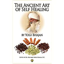The Ancient Art of Self Healing (English Edition)