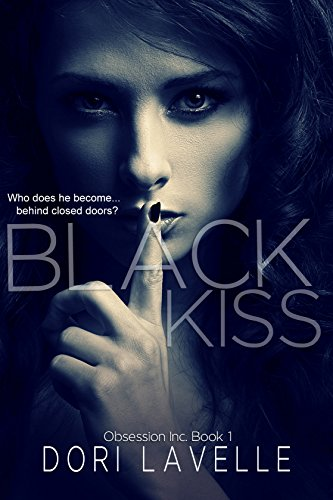 Black Kiss: A Dark Romantic Thriller (Obsession Inc  Book 1