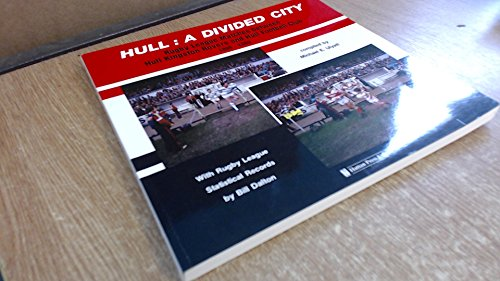 Hull - A Divided City: Rugby League Matches Between Hull Kingston Rovers and Hull Football Club, 1899-1989 por Michael E. Ulyatt