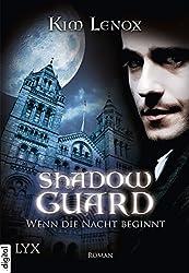 Shadow Guard - Wenn die Nacht beginnt (Shadowguard-Reihe 1) (German Edition)