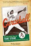 Curveball: The Remarkable Story of Toni Stone, the First Woman to Play Professional Baseball in the Negro League