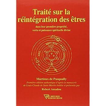 Traité sur la Réintégration des Êtres dans leur première propriété, vertu et puissance spirituelle divine