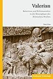 Valerian. Kaisertum und Reformansätze in der Krisenphase des Römischen Reiches
