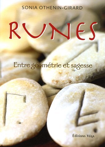 RUNES : ENTRE G?OM?TRIE ET SAGESSE by SONIA OTHENIN-GIRARD (January 19,2006)