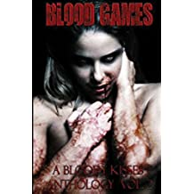 Blood Games A Bloody Kisses Anthology Vol 2