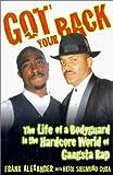 Got Your Back : The Life of a Bodyguard in the Hardcore World of Gangsta Rap by Heide Sigmund Cuda (1998-06-23)