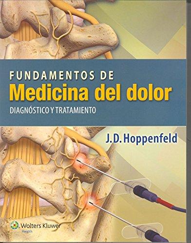 Fundamentos de medicina del dolor: Diagnóstico y tratamiento por J.D. Hoppenfeld