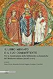 Il libro miniato e il suo committente. Per la ricostruzione delle biblioteche ecclesiastiche del Medioevo italiano (secoli XI-XIV)