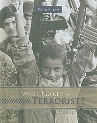 What Makes a Terrorist? (Terrorism) by Shelley Tougas (2010-01-01)
