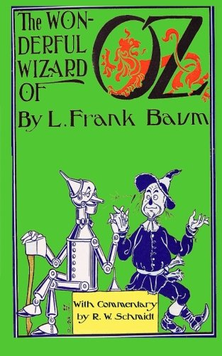 The Wonderful Wizard of Oz: With Commentary by R.W. Schmidt por L. Frank Baum