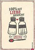 Rezeptbuch: Meine Rezepte. Lieblingsrezepte aller Art finden in diesem Rezeptbuch zum Selberschreiben ihren Platz. Das Einschreibbuch 100% mit Liebe gekocht ersetzt jedes Kochbuch.