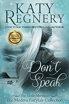 "Don't Speak: (inspired by ""The Little Mermaid"") (a modern"