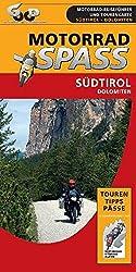 Motorradspaß Südtirol / Dolomiten: Motorrad-Reiseführer und Tourenkarte (Motorradspass)