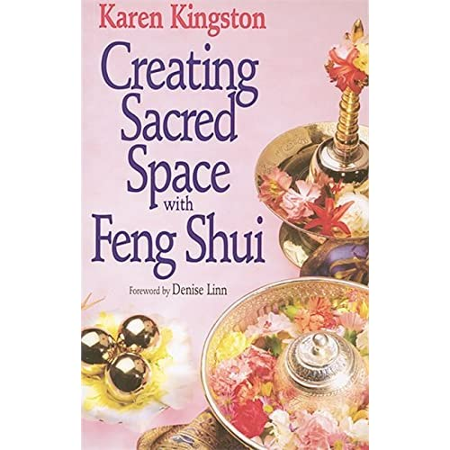 Creating Sacred Space with Feng Shui by Karen Kingston (1996-04-25)