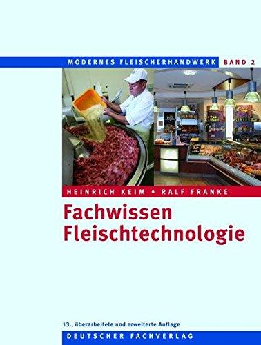 Fachwissen Fleischtechnologie (Modernes Fleischerhandwerk)