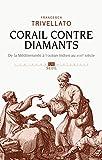 Corail contre diamants : Réseaux marchands, diaspora sépharade et commerce ...