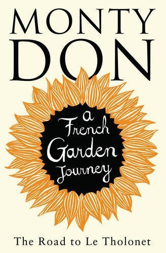 The Road to Le Tholonet: A French Garden Journey by Don, Monty (2014) Paperback