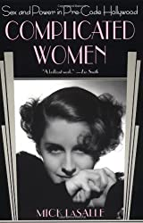 Complicated Women: Sex and Power in Pre-Code Hollywood by Mick LaSalle (2001-12-19)