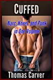 Cuffed: Narc, Kneel, and Punk in One Volume (English Edition)