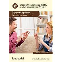 Usuario básico de LSE, nivel de competencia A1 y A2. SSCG0211 - Mediación entre la persona sordociega y la comunidad