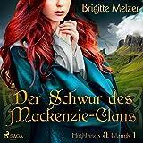 Der Schwur des Mackenzie-Clans: Highlands & Islands 1