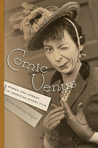 Comic Venus: Women and Comedy in American Silent Film (Contemporary Approaches to Film and Media)