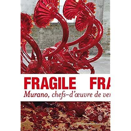 Fragile: Murano, chefs-d'œuvre de verre de la Renaissance au XXIᵉ siècle