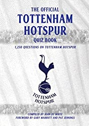 The Tottenham Hotspur Quiz Book: 1,250 Questions on Tottenham Hotspur FC by John White (2008-03-14)