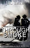 Through Smoke by J.R. Tate