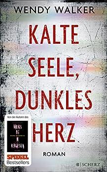 Kalte Seele, dunkles Herz: Roman (German Edition) by [Walker, Wendy]